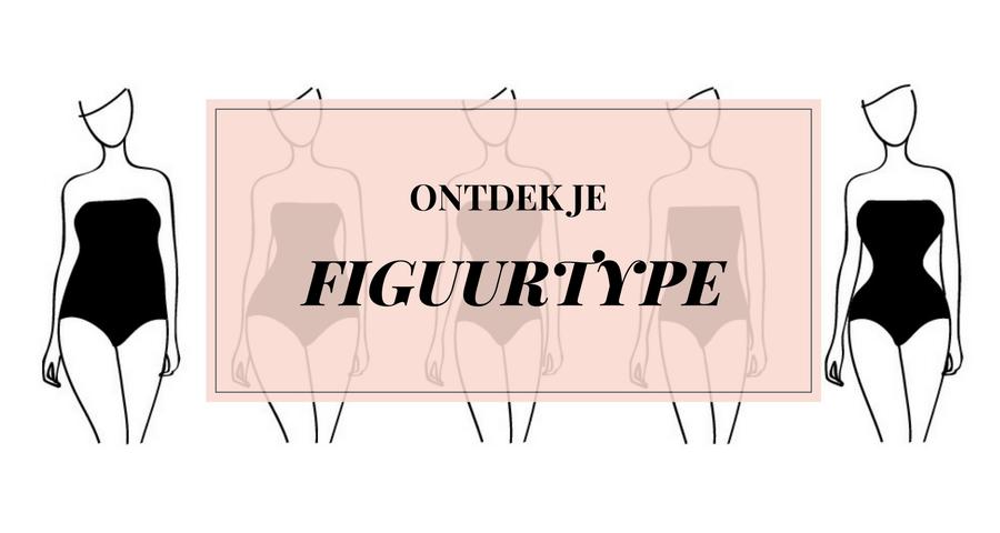 Ontdek je figuurtype en voorkom een miskoop!