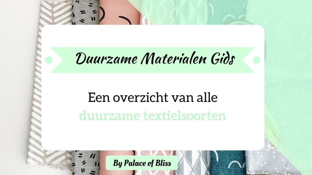 Op deze pagina vind je een Overzicht duurzame materialen en textielsoorten