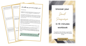 Uncover your soul purpose in 15-minutes workbook