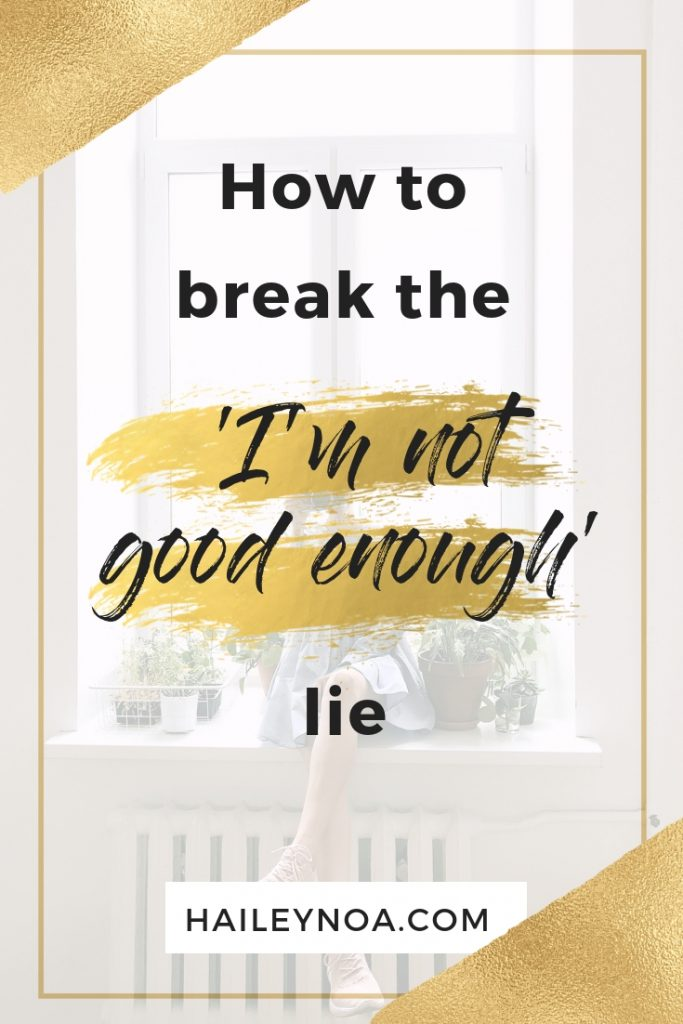 How to break the 'i'm not good enough'-lie