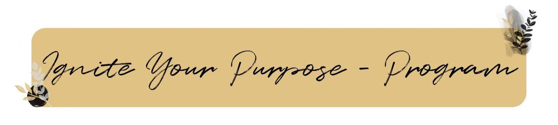 purpose coachings program Ignite your Purpose